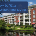 How to Win at Apartment Living